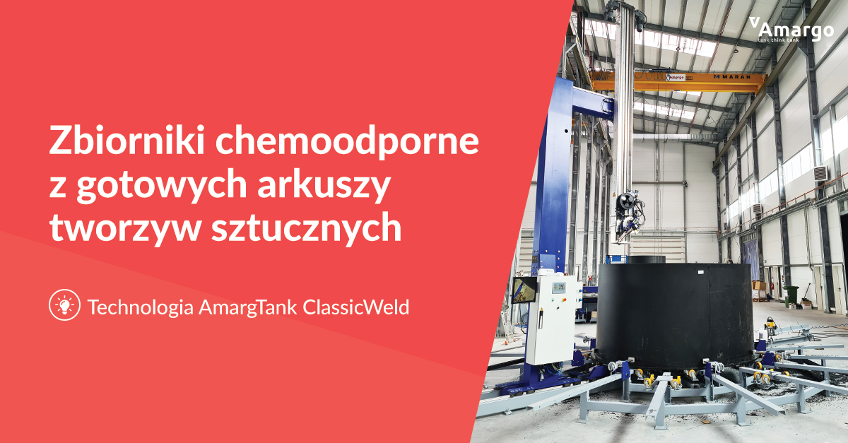 technologia produkcji zbiorników amargtank classicweld zbiorniki z gotowych arkuszy tworzywa-sztucznego