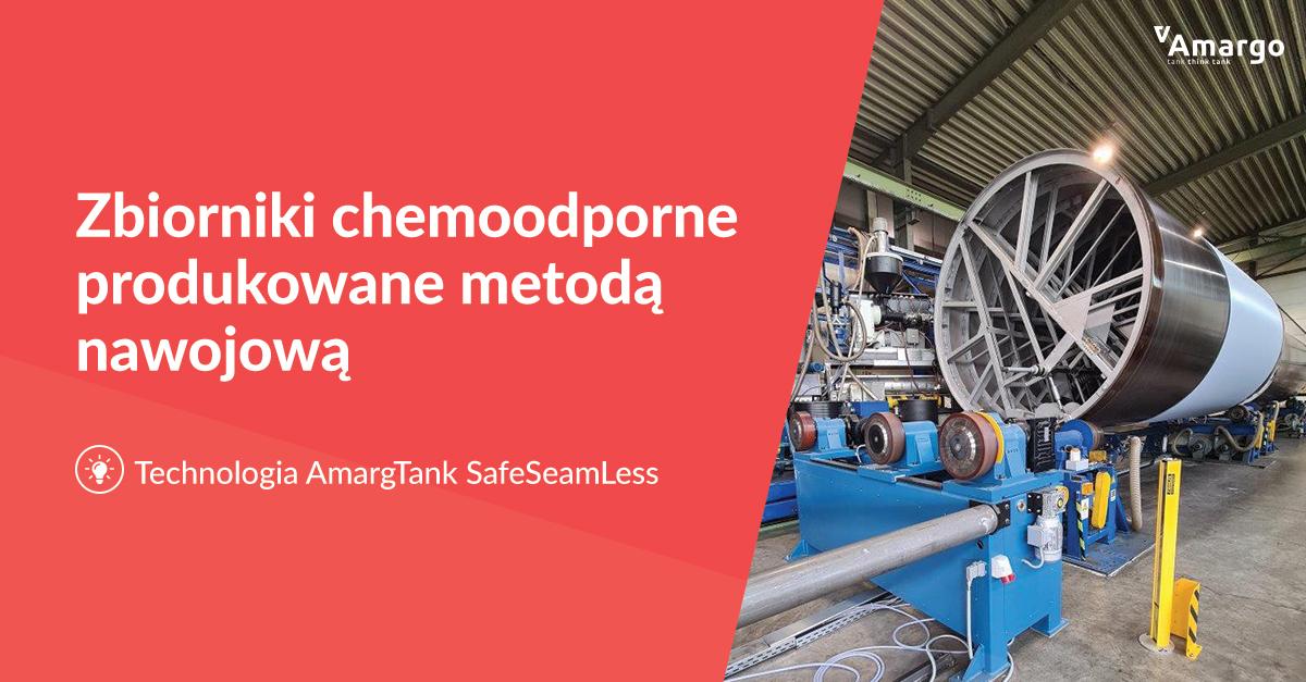 technologia produkcji zbiorników amargtank safeseamless zbiorniki rurowe produkowane metodą nawojowa